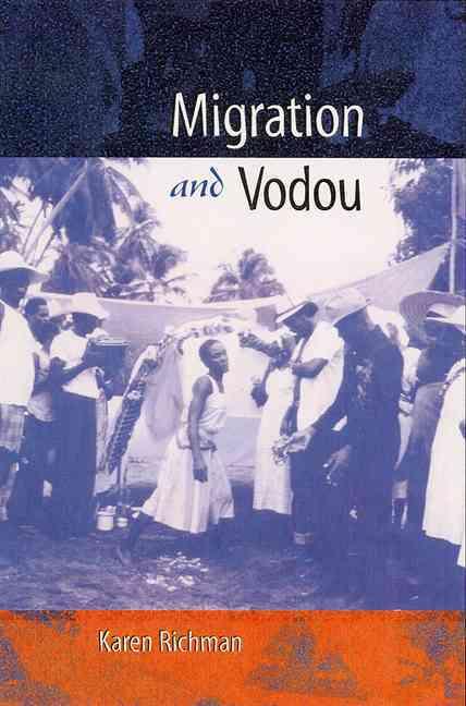 Migration and Vodou By Richman, Karen E.